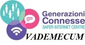 VADEMECUM Guida operativa per conoscere e orientarsi nella gestione di alcune problematiche connesse all'utilizzo delle tecnologie digitali da parte dei più giovani.